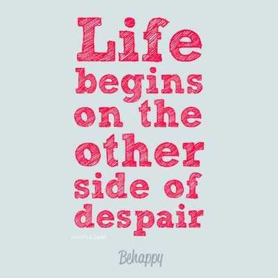 life-begins-on-the-other-side-of-despair-jean-paul-sartre via behappy.me jpg